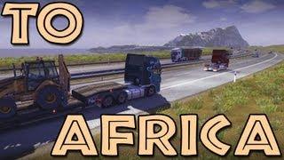 getlinkyoutube.com-To Africa - Euro Truck Simulator 2 (Research Profile)