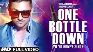 getlinkyoutube.com-'One Bottle Down' FULL VIDEO SONG | Yo Yo Honey Singh | T-SERIES