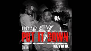 Troy Ave - Put It Down Bsb. (keymix) (ft. Avon Blocksdale & Sevin)