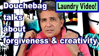 getlinkyoutube.com-Douchebag talks forgiveness & creativity (Laundry Video)