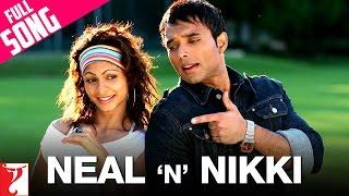 Neal 'n' Nikki   Full Title Song   Uday Chopra   Tanisha Mukherjee   KK   Shweta Pandit