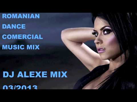 NEW ROMANIAN DANCE ERCIAL MIX 03 2013    DJ ALEXE