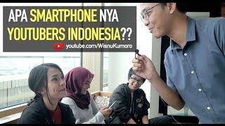 YOUTUBERS INDONESIA pakai SMARTPHONE apa??