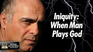 Iniquity: When Man Plays God