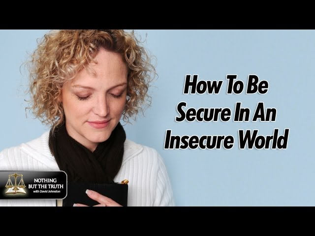 How To Be Secure In An Insecure World