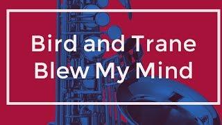 getlinkyoutube.com-John Coltrane and Charlie Parker Blew My Mind - Ernie Watts