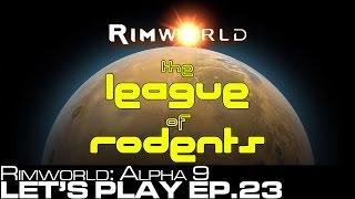 getlinkyoutube.com-Let's Play: Rimworld Alpha 9 Ep.23 - The League of Rodents