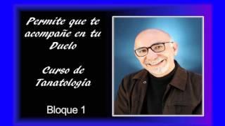 AUDIO Curso De Tanatología - Bloque 1