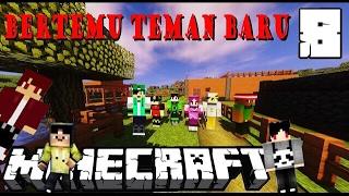 Kehidupan Baru Yang Lebih Rame dengan teman Baru Minecraft The Series #8