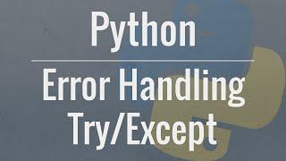 getlinkyoutube.com-Python Tutorial: Using Try/Except Blocks for Error Handling