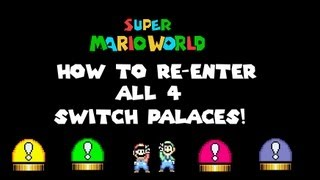 getlinkyoutube.com-Super Mario World - Super Mario Advance 2 Glitch: How to re-enter all 4 Switch Palaces