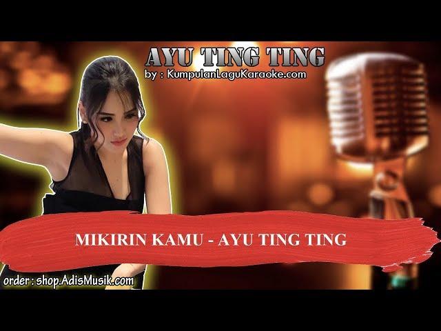 MIKIRIN KAMU - AYU TING TING Karaoke