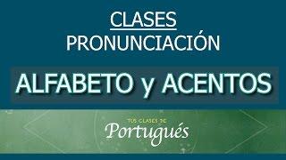 Clases de Portugués - Pronunciación Básica : Alfabeto y Acentos Ortográficos Brasil