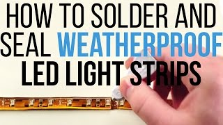 getlinkyoutube.com-How to Solder and Seal Weatherproof LED Light Strips by superbrightleds.com