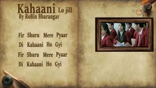 Kahani | Lo Jill | Lyrical Video By RoBin Bharangar