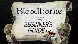 getlinkyoutube.com-The Beginner's Guide to Bloodborne