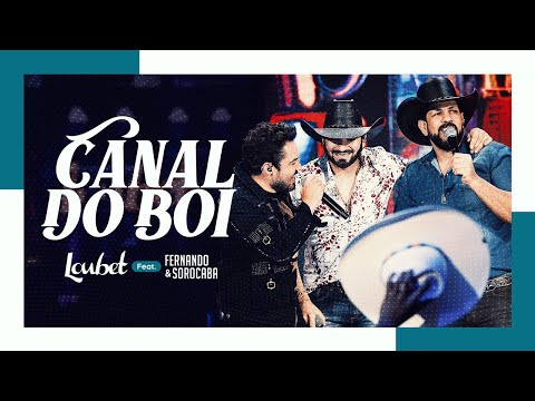 Canal do boi - Loubet feat Fernando & Sorocaba