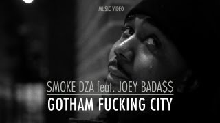 Smoke DZA - Gotham Fucking City (ft. Joey Bada$$)