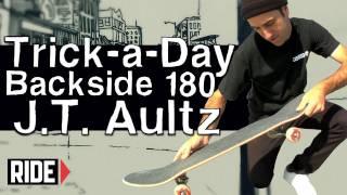 getlinkyoutube.com-How-To Skateboarding: Backside 180 with J.T. Aultz