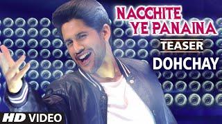Dohchay Nacchite Ye Panaina Teaser Video
