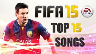 getlinkyoutube.com-FIFA 15 Soundtrack - Top 15 Songs