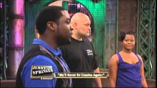 getlinkyoutube.com-We'll Never Be Cousins Again (The Jerry Springer Show)