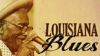 getlinkyoutube.com-Louisiana Blues - The Best Louisiana Sounds