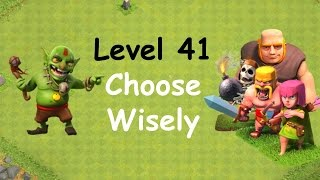 Clash of Clans - Single Player Campaign Walkthrough - Level 41 - Choose Wisely