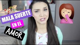 getlinkyoutube.com-MALAS EXPERIENCIAS EN EL AMOR #Maquillateconmigo