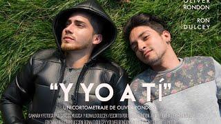 "getlinkyoutube.com-Cortometraje ""Y YO A TI"""