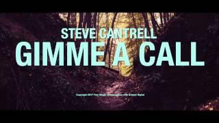 Steve Cantrell - Gimme a Call