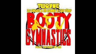 T-Wayne Ft. Lil Ronny MothaF, Dj Chose & Fat Pimp - Booty Gymnastics