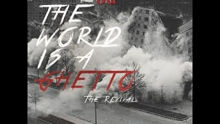 Ju ft. Teff Deezy- World Is A Ghetto