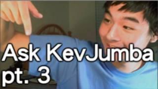 Ask KevJumba pt.3