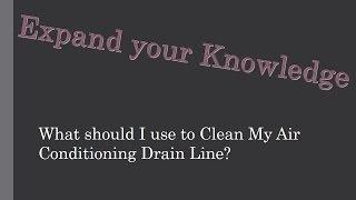 getlinkyoutube.com-What should I use to Clean My AC Drain Line?