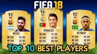 FIFA 18 - TOP 10 BEST PLAYERS RATINGS PREDICTIONS (Ronaldo, Messi, Neymar)
