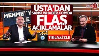 Erhan Usta'dan Samsunhaber.com'da flaş açıklamalar