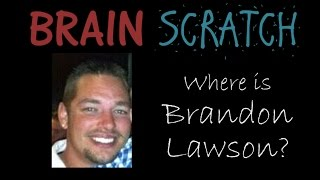 getlinkyoutube.com-BrainScratch: Where is Brandon Lawson?