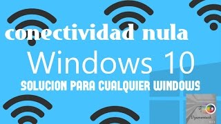 getlinkyoutube.com-Como Solucionar Problemas de Conectividad Limitada l Definitivo Windows 10, 8 1, 8 y 7