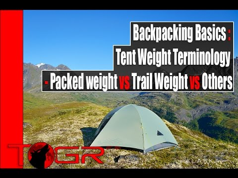Backpacking Basics : Tent Weight Terminology - Packed weight vs Trail Weight vs Others