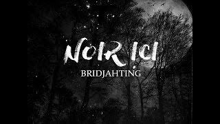 Bridjahting - Noir Ici