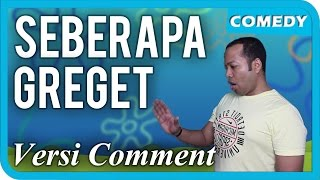 getlinkyoutube.com-Seberapa Greget Versi Comment Part 4
