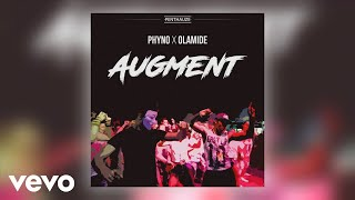 Phyno - Augment (Official Audio) ft. Olamide