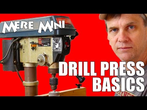 Woodworking tools: The drill press | Mere Mini