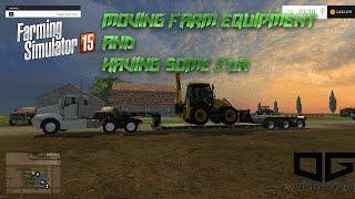 Let's Play Farming Simulator 2015- Moving and Having Fun!