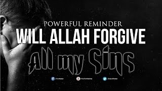 getlinkyoutube.com-Will Allah Forgive ALL My SINS? - Powerful Reminder