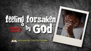 Feeling Forsaken by God - A Study in Psalm 22