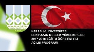 ESKİPAZAR MYO 2017-2018 AÇILIŞ PROGRAMI