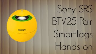 sony srs btv25 pair smarttags hands-on demo