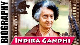 Fourth Prime Minister of India Indira Gandhi - Biography and Life Story